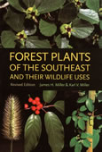 bookcover Forest Plants of the Southeast and Their Wildlife Uses by James H. Miller and Karl V. Miller