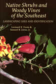 bookcover Native Shrubs and Woody Vines of the Southeast by Leonard E. Foote and Samuel B. Jones, Jr.
